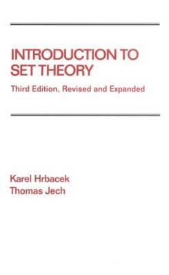 Introduction to Set Theory By Hrbacek, Karel/ Jech, Thomas