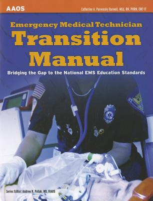 Emergency Medical Technical Transition Manual By American Academy of Orthopaedic Surgeons (COR)/ Barwell, Catherine Parvensky