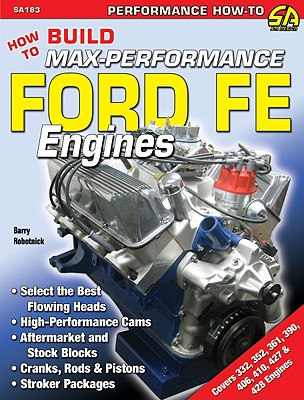 How to Build Max-Performance Ford FE Engines By Robotnik, Barry/ Johnson, Paul (EDT)